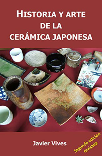 Historia y arte de la cerámica japonesa (Spanish Edition) Edición Kindle